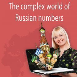 Intensive lesson: The complex world of Russian numbers (beginners and advanced)