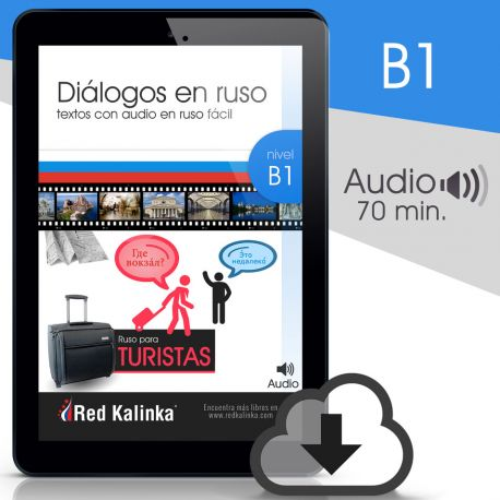 Ruso para turistas. Diálogos + audio. Nivel B1 (ebook)